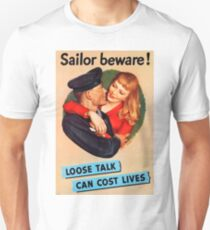 Sailor beware, loose talks,war propaganda poster T-Shirt