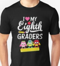 I love my eighth graders great new teacher love T-Shirt