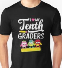 I love my thenth graders great new teacher love T-Shirt