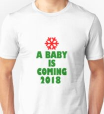 A BABY IS COMING 2018 TSHIRT Unisex T-Shirt