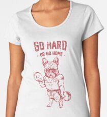 GO HARD OR GO HOME FRENCHIE Women's Premium T-Shirt