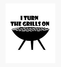 I Turn The Grills On Summer BBQ Holidays Cook Funny Photographic Print