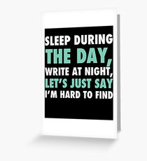SLEEP DURING THE DAY Greeting Card