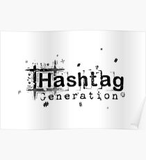 """""""We're the Hashtag Generation"""" Poster"""