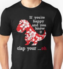 Floral Tropical Hawaiian red T Rex If you're happy & you know it clap your Oh T-Shirt