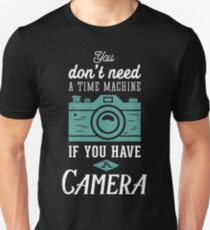 You don't need a time machine if you have a camera T-Shirt