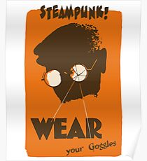 Steampunk - Wear Your Goggles! Safety Poster Poster
