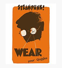 Steampunk - Wear Your Goggles! Safety Poster Photographic Print