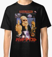 Bad Taste Classic T-Shirt