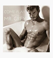 COME PLAY WITH MR. GREY Photographic Print