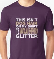 Not Hair It's Anatolian Shepherd Glitter Unisex T-Shirt