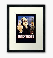 Bad Taste Framed Print