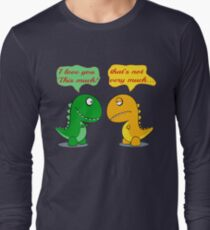 I Love You This Much Funny T-rex Long Sleeve T-Shirt