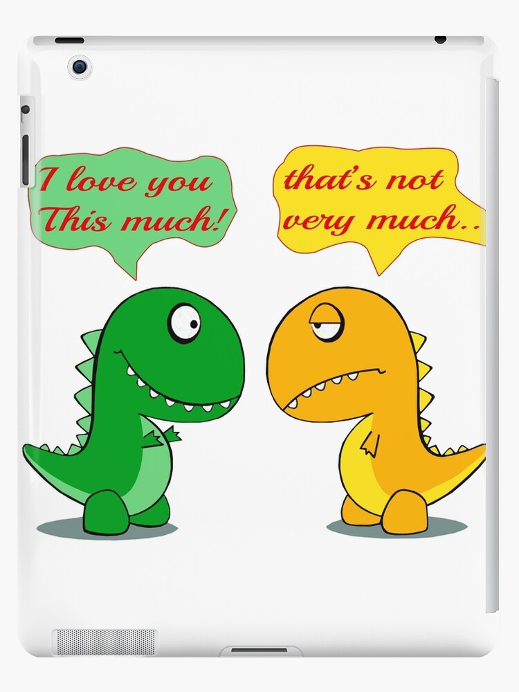 'I Love You This Much Funny T-rex' iPad Case/Skin by Bolerovo