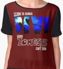 Learn To Scuba Dive, Because Zombies Can't swim Women's Chiffon Top