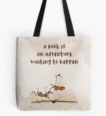 A Book is an adventure waiting to happen Tote Bag