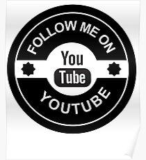 YouTube Logo Follow Me On Black Poster