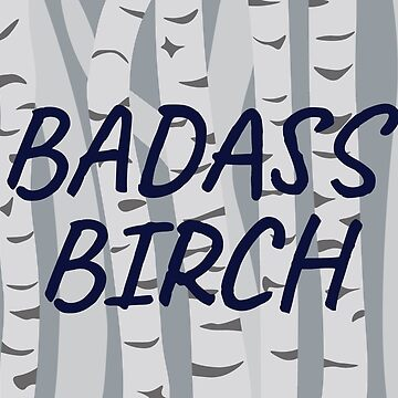 Badass Birch by brilliantbotany