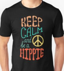 Keep Calm and be a Hippie T-Shirt