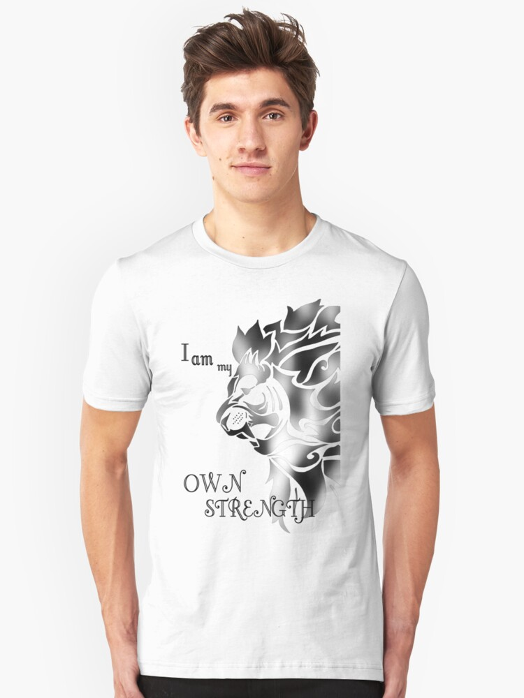 I am my Own Strength - Motivational Unisex T-Shirt Front