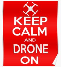 Keep Calm and Drone On | UAS Quadcopter Operator Design Poster