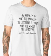 The Problem is not the Problem - Jack Sparrow Men's Premium T-Shirt
