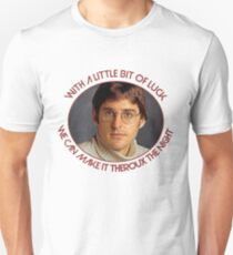 With a little bit of luck, we can make it Theroux the night - Louis Theroux T-Shirt