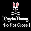 Achtung! Psycho Bunny Inside! Überquere nicht! von AnnaF31