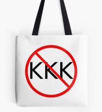 ANTI KKK. No KKK. End the KKK. Tote Bag