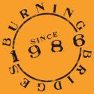 Burning bridges since 1986 by Edward Hor
