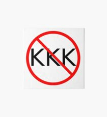 ANTI KKK. No KKK. End the KKK. Art Board