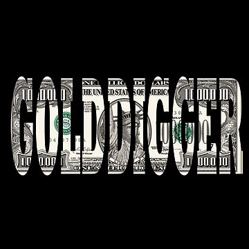 Golddigger U S Dollar Design  by kudostees