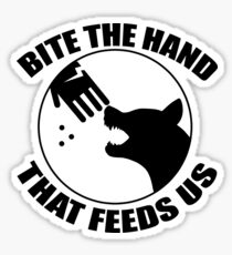 Bite the hand that feeds us Sticker