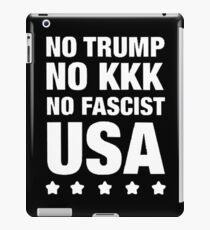 No Trump/No KKK/No Fascist USA iPad Case/Skin