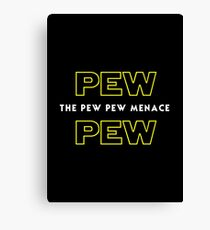 The Pew Pew Menace Canvas Print