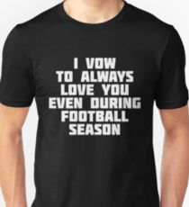 I Vow To Always Love You Even During Football Season T-Shirt