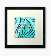 be FEARLESS Teal Tiger Framed Print