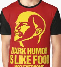 Lenin Dark Humor Is Like Food Not Everyone Gets It Graphic T-Shirt