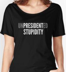 Unpresidented Stupidity Mocking Trump Language White/Gray Design Women's Relaxed Fit T-Shirt