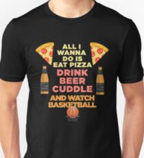 Pizza Beer Cuddle and Basketball  T-Shirt