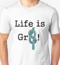Life is Gr8 Unisex T-Shirt