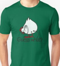 Guess what..? Chicken butt! T-Shirt