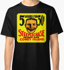 Coney Island steeplechase, the funny place. 5 hours of fun for 50 cents. Classic T-Shirt