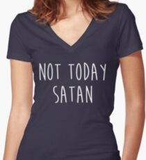 Not Today Satan T-Shirt Women's Fitted V-Neck T-Shirt