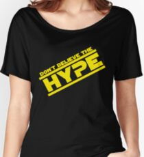DON'T BELIEVE THE HYPERSPACE Women's Relaxed Fit T-Shirt