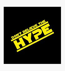 DON'T BELIEVE THE HYPERSPACE Photographic Print