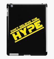 DON'T BELIEVE THE HYPERSPACE iPad Case/Skin