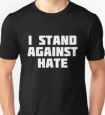 I Stand Against Hate | Support Human's Right T-Shirt T-Shirt