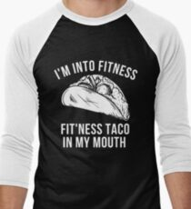 Funny I'm Into Fitness Fit'ness Taco In My Mouth Mens Womens T shirt T-Shirt