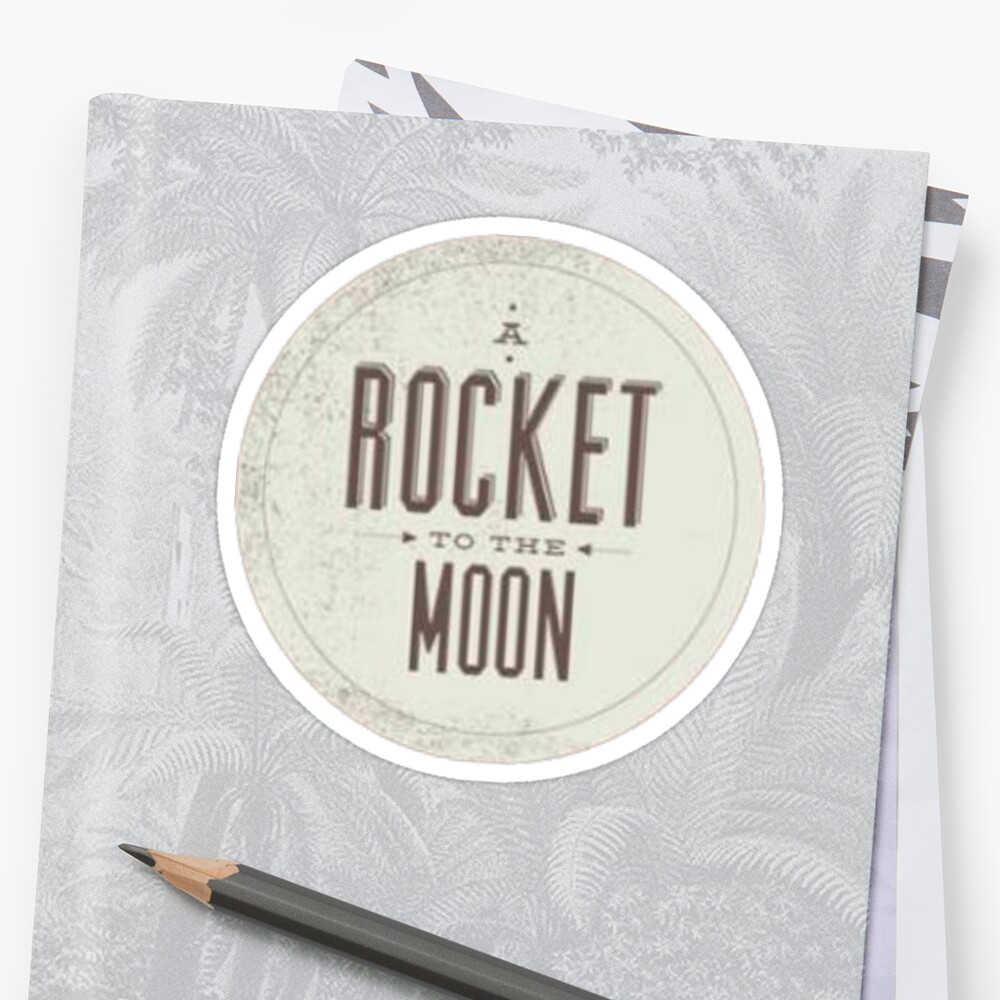 """Rockets To The Moon: """"A Rocket To The Moon"""" Sticker By Tiffanyisweird"""